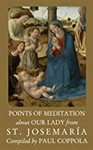 Points of Meditation About Our Lady from St. Josemaría