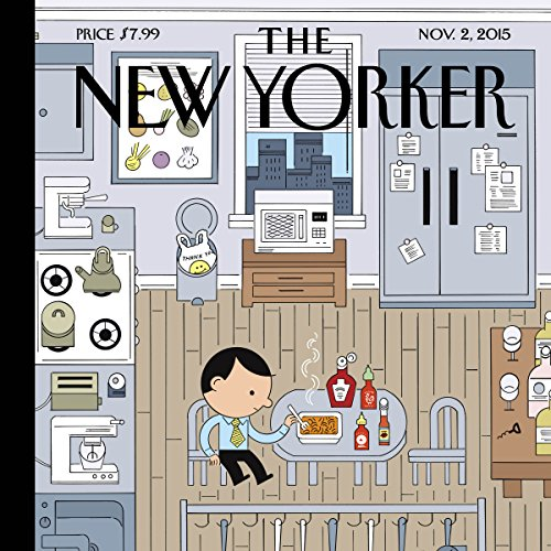 The New Yorker, November 2nd 2015 (Dana Goodyear, Lauren Collins, Nicola Twilley)                   By:                                                                                                                                 Dana Goodyear,                                                                                        Lauren Collins,                                                                                        Nicola Twilley                               Narrated by:                                                                                                                                 Dan Bernard,                                                                                        Christine Marshall                      Length: 2 hrs and 2 mins     3 ratings     Overall 4.3