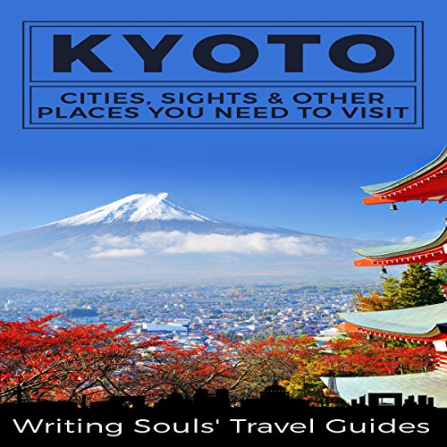 Kyoto: Cities, Sights & Other Places You Need to Visit audiobook cover art