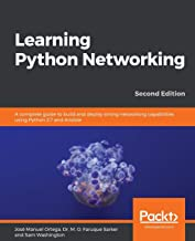Learning Python Networking: A complete guide to build and deploy strong networking capabilities using Python 3.7 and Ansible , 2nd Edition