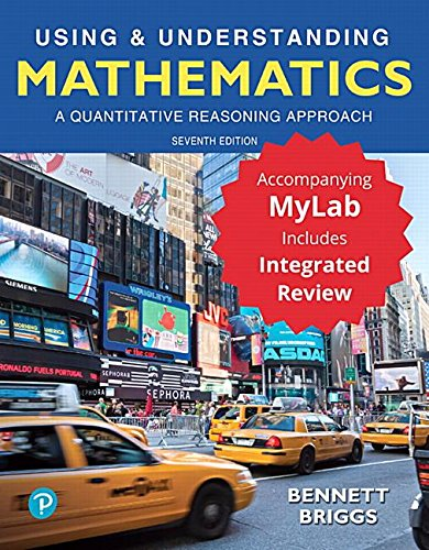 Using & Understanding Mathematics: A Quantitative Reasoning Approach Plus MyLab Math with Integrated Review -- 24 Month Access Card Package (7th Edition)
