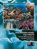 Das Meerwasseraquarium: Von der Planung bis zur erfolgreichen Pflege (Meeresaquaristik)