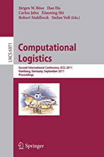 Computational Logistics: Second International Conference, ICCL 2011, Hamburg, Germany, September 19-22, 2011, Proceedings
