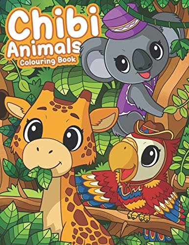 Chibi Animals Colouring Book: Chibi Coloring Books, Kawaii Coloring Books, Anime Coloring Books For Girls (Cute Colouring Books)