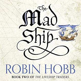 The Mad Ship     The Liveship Traders, Book 2              By:                                                                                                                                 Robin Hobb                               Narrated by:                                                                                                                                 Anne Flosnik                      Length: 33 hrs and 56 mins     372 ratings     Overall 4.6
