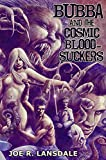 Bubba and the Cosmic Blood-Suckers