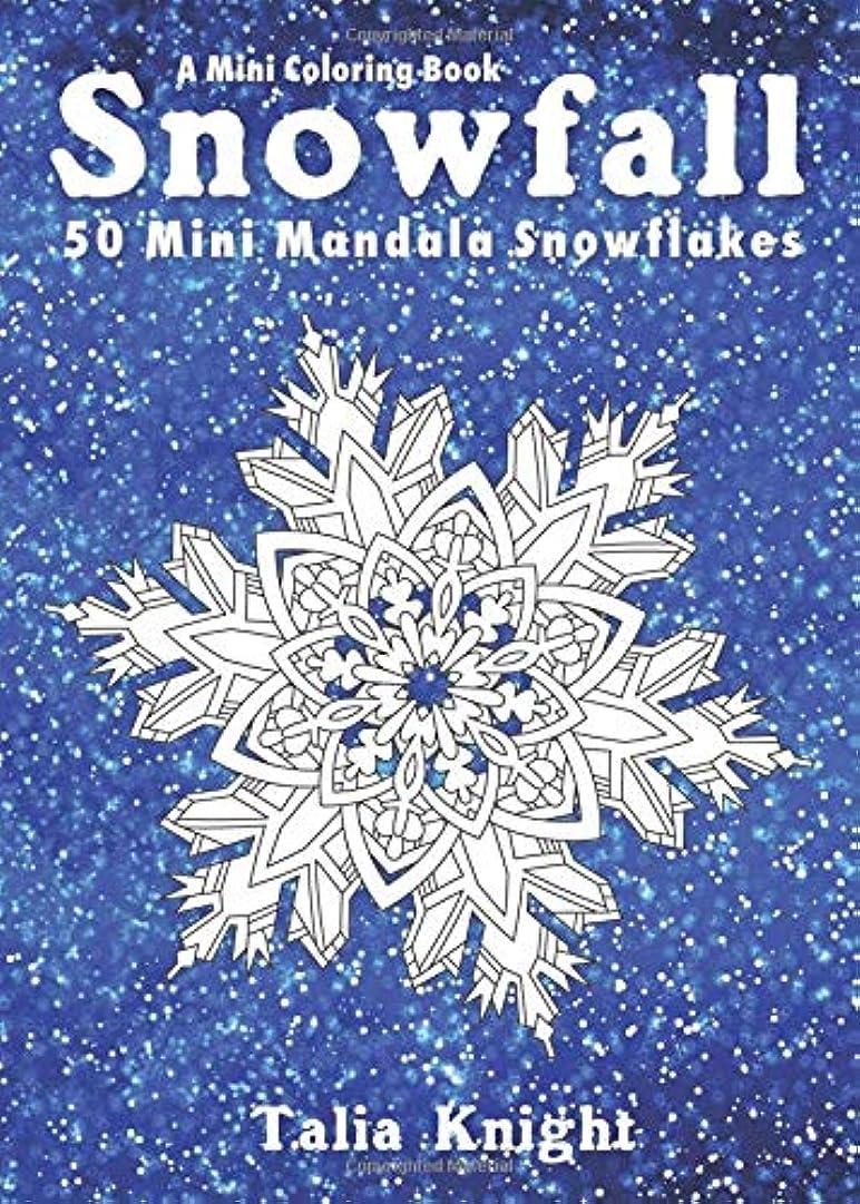 バリー訴えるびっくりA Mini Coloring Book: Snowfall: 50 Mini Mandala Snowflakes