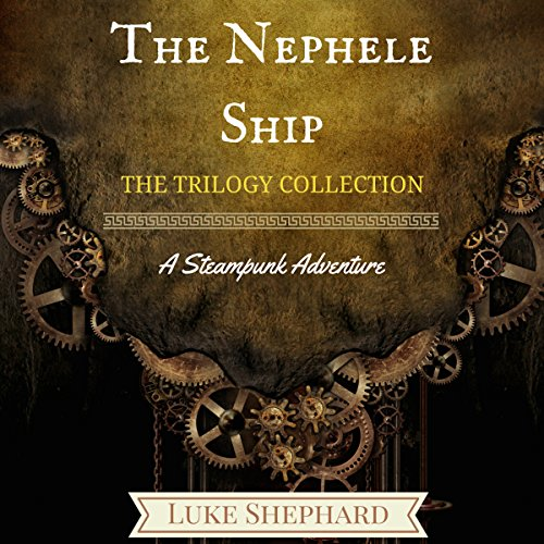 The Nephele Ship: The Trilogy Collection     A Steampunk Adventure              By:                                                                                                                                 Luke Shephard                               Narrated by:                                                                                                                                 Steve Williams                      Length: 3 hrs and 4 mins     3 ratings     Overall 3.7