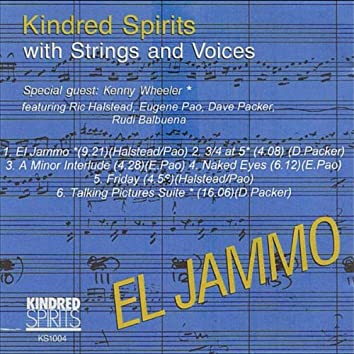 El Jammo: Kindred Spirits with Strings and Voices (feat. Ric Halstead, Dave Packer, Eugene Pao & Rudi Balbuena)