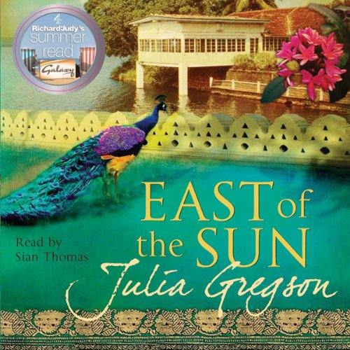 East of the Sun                   By:                                                                                                                                 Julia Gregson                               Narrated by:                                                                                                                                 Sian Thomas                      Length: 5 hrs and 48 mins     7 ratings     Overall 3.7