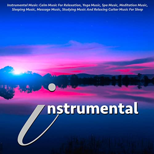 Instrumental Music: Calm Music for Relaxation, Yoga Music