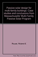 Passive solar design for multi-family buildings: Case studies and conclusions from Massachusetts' Multi-Family Passive Solar Program