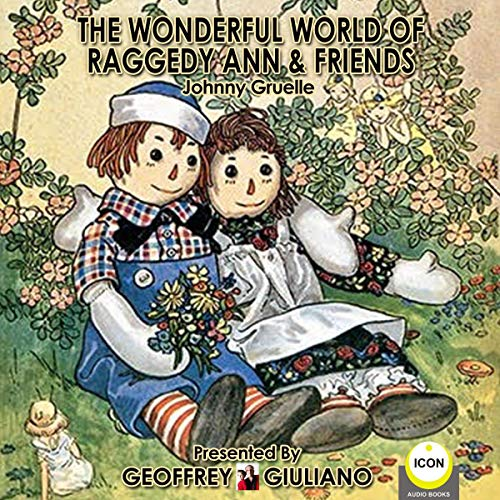 The Wonderful World of Raggedy Ann & Friends audiobook cover art