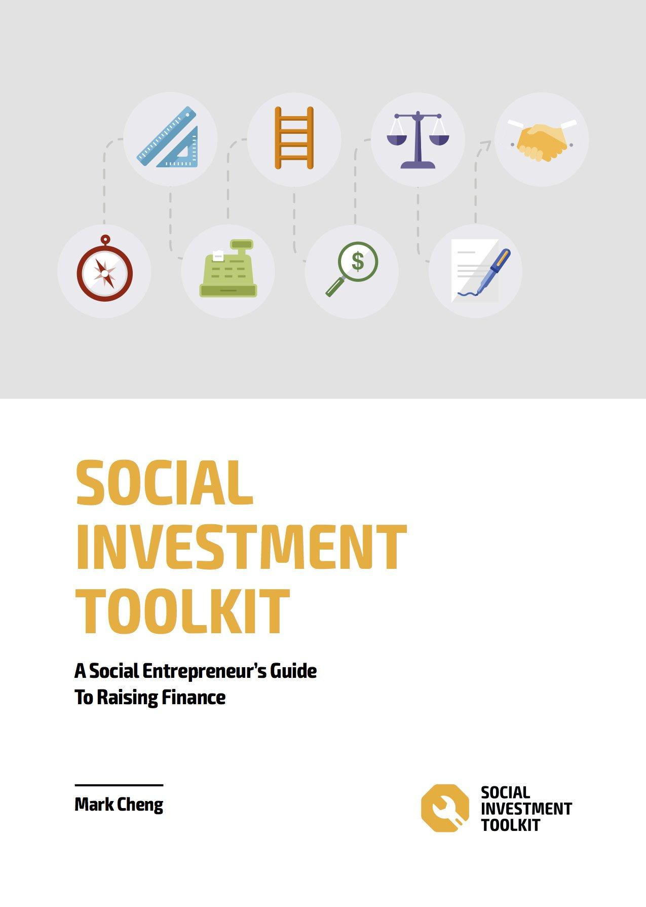 Social Investment Toolkit: A Social Entrepreneur's Guide To Raising Finance
