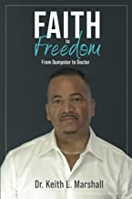 Faith to Freedom: From Dumpster to Doctor