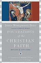 Foundations of the Christian Faith: A Comprehensive & Readable Theology