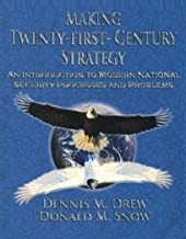 Making Twenty-First-Century Strategy: An Introduction to Modern National Security Processes and Problems