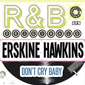 R & B Originals - Don't Cry Baby