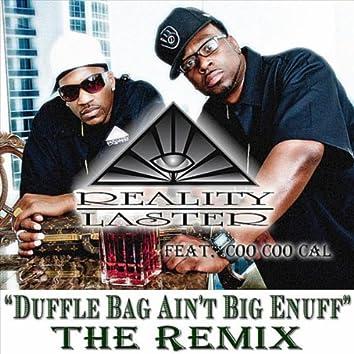 Duffle Bag Ain't Big Enuff (Remix) [feat. Coo Coo Cal]