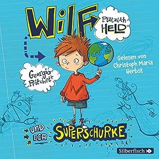 Wilf plötzlich Held und der Superschurke Titelbild