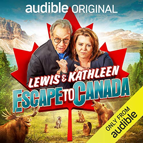 Lewis and Kathleen Escape to Canada Audiobook By Lewis Black,                                                                                        Kathleen Madigan cover art