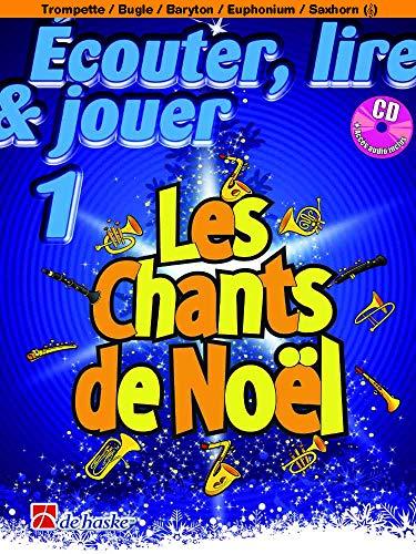 ECouter, Lire & Jouer 1 - Les Chants De NoeL: Trompette / Bugle / Baryton / Euphonium / Saxhorn (Tc