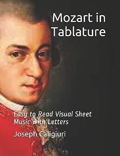Mozart in Tablature: The Revolutionary Way To Read Piano Music (Piano Tablature)