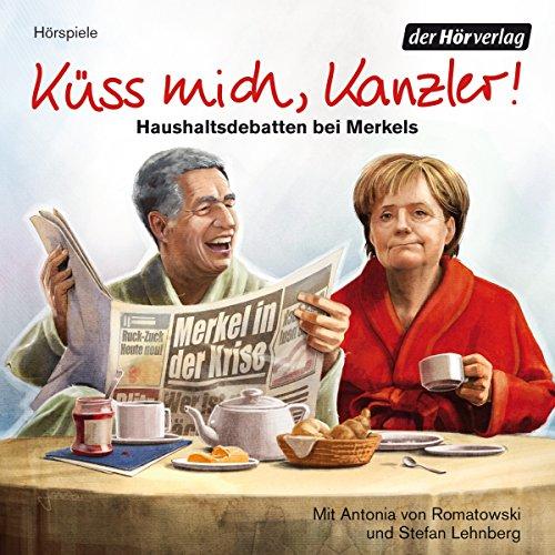 Küss mich, Kanzler! Haushaltsdebatten bei Merkels audiobook cover art