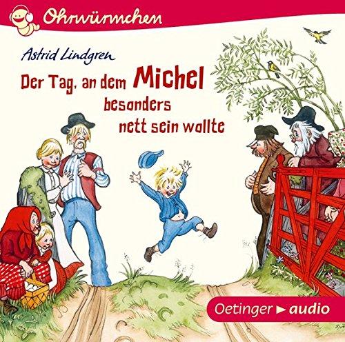 Der Tag, an dem Michel besonders nett sein wollte: OHRWÜRMCHEN-Hörbuch