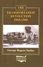 The Transportation Revolution, 1815-60 (Economic History of the United States Book 4) (English Edition)