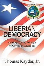 Liberian Democracy: A Critique of the Principle of Checks and Balances