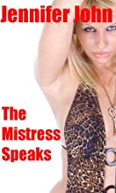 The Mistress Speaks: Femdom Dedicated to Submissive, Inadequate Boys with Money to Burn