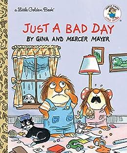 Just a Bad Day (Little Golden Book) by [Mercer Mayer]