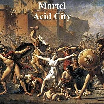 Martel Acid City