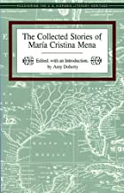 The Collected Stories of Maria Cristina Mena (Recovering the U.S. Hispanic Literary Heritage Series)