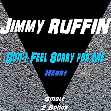 Don't Feel Sorry for Me (2 Songs)
