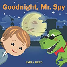 Goodnight, Mr. Spy: Bedtime story about Boy and his Toy Dinosaur, Picture Books, Preschool Books, Ages 3-8, Baby Books, Kids Books