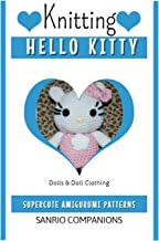 Hello Kitty Knitting: Supercute Amigurumi Patterns For Sanrio Companions