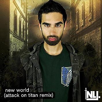 New World (Attack on Titan Remix)