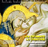 Voi Chamate Lo Criatore by Laude Medievali (2013-08-27)