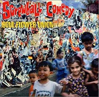 Screwball Comedy by Soul Flower Union (2001-07-25)