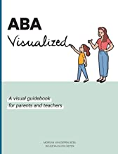 ABA Visualized: A visual guidebook for parents and teachers PDF