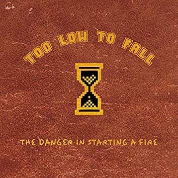 The Danger in Starting a Fire