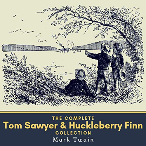 The Complete Tom Sawyer & Huckleberry Finn Collection audiobook cover art