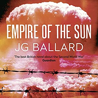 Empire of the Sun                   Written by:                                                                                                                                 J G Ballard                               Narrated by:                                                                                                                                 Samuel West                      Length: 2 hrs and 48 mins     1 rating     Overall 4.0