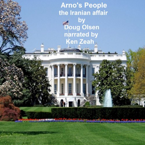 Arno's People the Iranian Affair audiobook cover art
