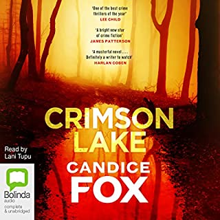 Crimson Lake                   By:                                                                                                                                 Candice Fox                               Narrated by:                                                                                                                                 Lani Tupu                      Length: 11 hrs and 45 mins     69 ratings     Overall 4.3