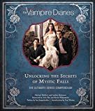 Vampire Diaries. The Definitive Guide: Unlocking the Secrets of Mystic Falls