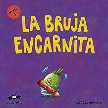 LA BRUJA ENCARNITA (NIVEL 3): Texto a partir de 3 años / Páginas en blanco con texto para ilustrar. A partir de 7 años / adultos para hacer un regalo personalizado. ... ILÚSTRALO TÚ MISMO nº 8) (Spanish Edition)