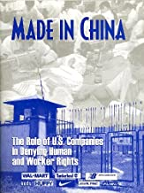 Made in China: The role of U.S. companies in denying human and worker rights